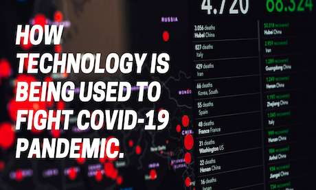 How Technology is Being Used to Battle COVID-19 Pandemic