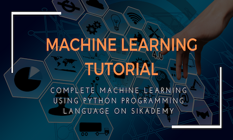 Introduction to Best Machine Learning Tutorial with Python - Sikademy