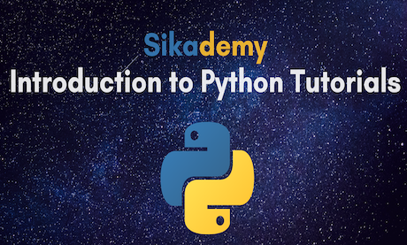 Introduction to Python Programming Using Python 3.7.x - Sikademy